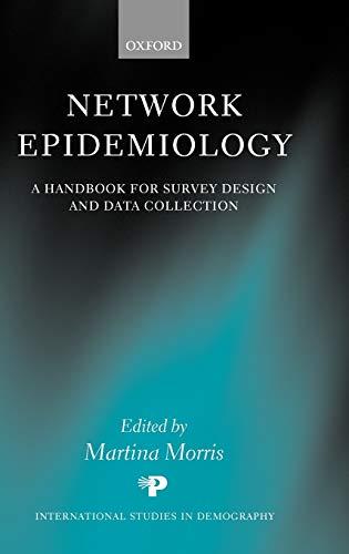Network Epidemiology: A Handbook for Survey Design and Data Collection 9780199269013