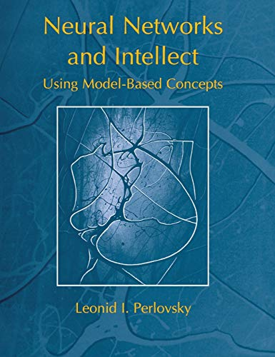 Neural Networks and Intellect: Using Model-Based Concepts 9780195111620