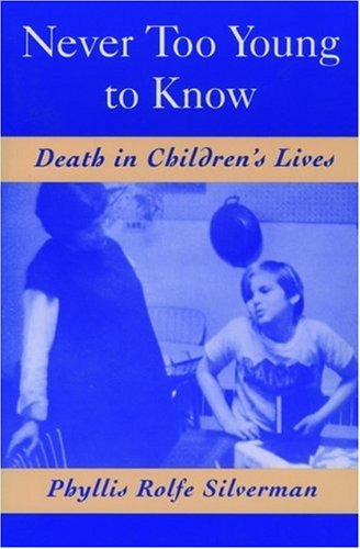 Never Too Young to Know: Death in Children's Lives 9780195109559