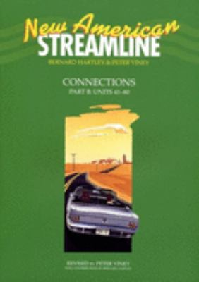 New American Streamline Connections, Part B: Units 41-80: An Intensive American English Series for Intermediate Students 9780194348447
