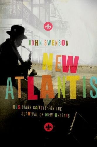 New Atlantis: Musicians Battle for the Survival of New Orleans 9780199754526