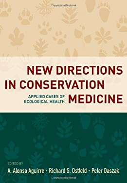 New Directions in Conservation Medicine: Applied Cases of Ecological Health 9780199731473
