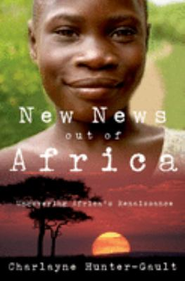 New News Out of Africa: Uncovering Africa's Renaissance 9780195177473