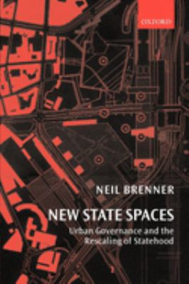 New State Spaces: Urban Governance and the Rescaling of Statehood 9780199270064