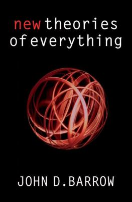 New Theories of Everything: The Quest for Ultimate Explanation 9780199548170