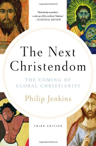 The Next Christendom: The Coming of Global Christianity 9780199767465