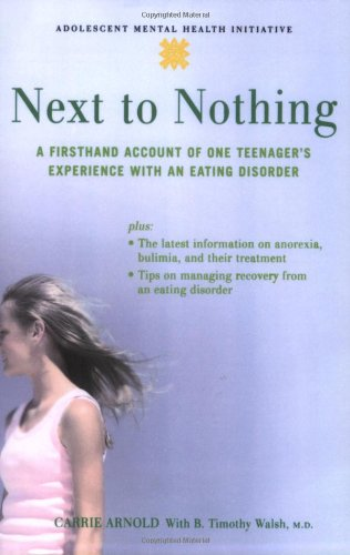 Next to Nothing: A Firsthand Account of One Teenager's Experience with an Eating Disorder 9780195309669