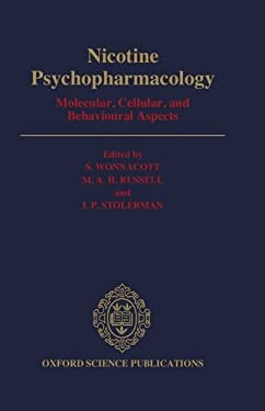 Nicotine Psychopharmacology: Molecular, Cellular, and Behavioural Aspects 9780192616142