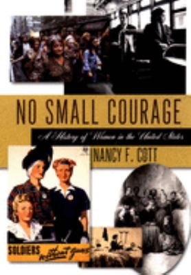 No Small Courage: A History of Women in the United States 9780195173239