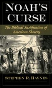 Noah's Curse: The Biblical Justification of American Slavery 547987