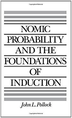 Nomic Probability and the Foundations of Induction 9780195060133