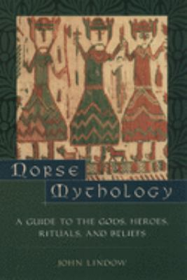 Norse Mythology: A Guide to the Gods, Heroes, Rituals, and Beliefs 9780195153828