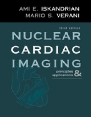Nuclear Cardiac Imaging: Principles & Applications 9780195143515