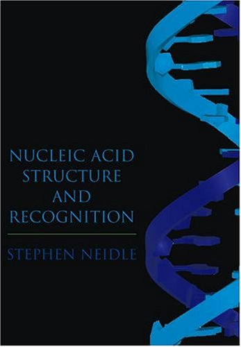 Nucleic Acid Structure and Recognition 9780198506355