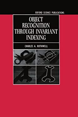 Object Recognition Through Invariant Indexing 9780198565123