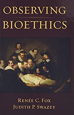 Observing Bioethics 9780195365559