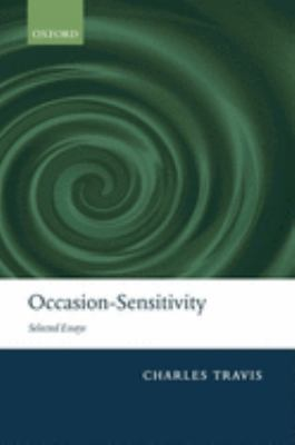 Occasion-Sensitivity: Selected Essays 9780199230334