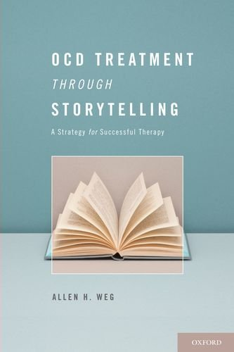 Ocd Treatment Through Storytelling: A Strategy for Successful Therapy 9780195383560