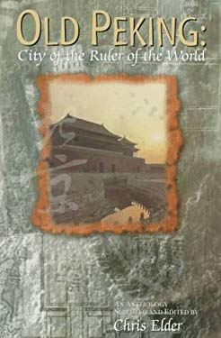 Old Peking: City of the Ruler of the World 9780195903041