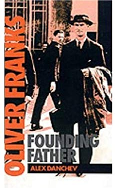 Oliver Franks: Founding Father 9780198215776