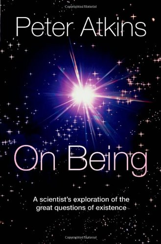 On Being: A Scientist's Exploration of the Great Questions of Existence 9780199603367