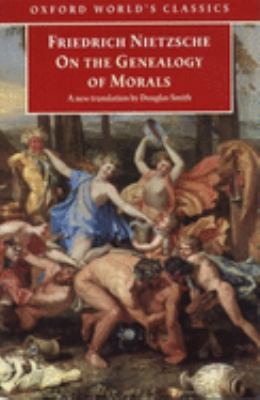 On the Genealogy of Morals: A Polemic. by Way of Clarification and Supplement to My Last Book Beyond Good and Evil 9780192836175
