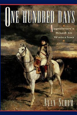 One Hundred Days: Napoleon's Road to Waterloo 9780195081770