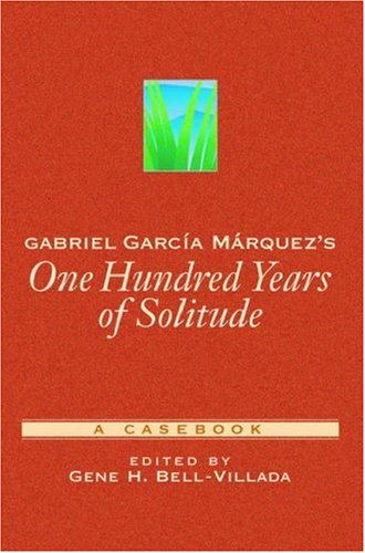 Gabriel Garc A M Rquez's One Hundred Years of Solitude: A Casebook 9780195144550