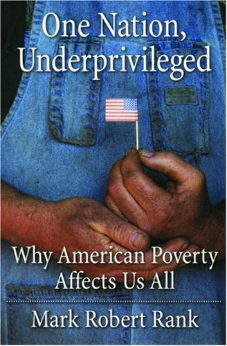 One Nation, Underprivileged: Why American Poverty Affects Us All 9780195189728