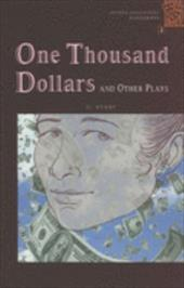 One Thousand Dollars: And Other Plays 526356