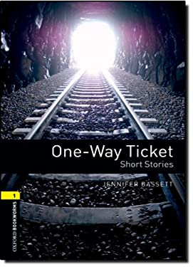 Oxford Bookworms Library: One-Way Ticket - Short Stories: Level 1: 400-Word Vocabulary 9780194789141