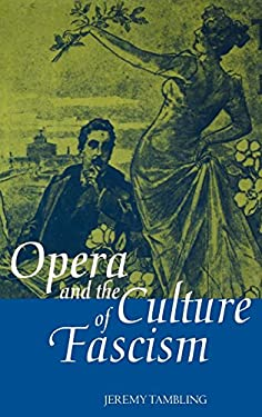 Opera and the Culture of Fascism 9780198165668