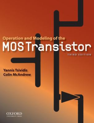 Operation and Modeling of the Mos Transistor 9780195170153