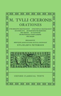 Orationes, Volume 5: Cum Senatui Gratias Egit, Cum Populo Gratias Egit, de Domo Sua, de Haruspicum Responso, Pro Sestio, In Vatinium, de Pr 9780198146094