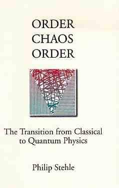 Order, Chaos, Order: The Transition from Classical to Quantum Physics 9780195084733