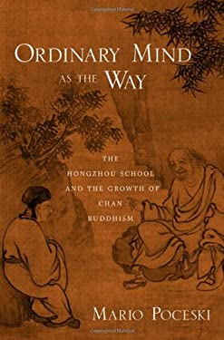 Ordinary Mind as the Way: The Hongzhou School and the Growth of Chan Buddhism 9780195319965