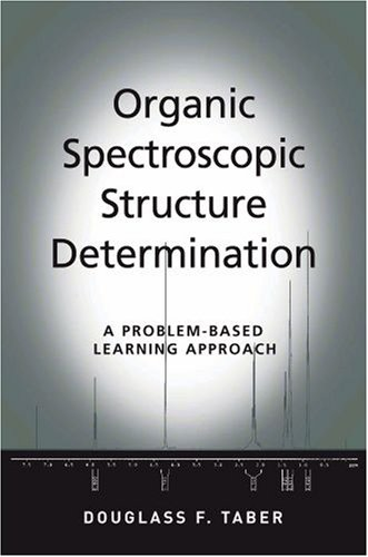 Organic Spectroscopic Structure Determination: A Problem-Based Learning Approach 9780195314700
