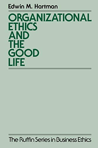 Organizational Ethics and the Good Life 9780195100778