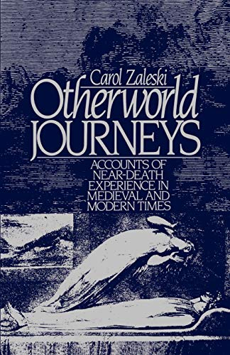 Otherworld Journeys: Accounts of Near-Death Experience in Medieval and Modern Times 9780195056655