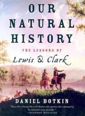 Our Natural History: The Lessons of Lewis and Clark 9780195168297