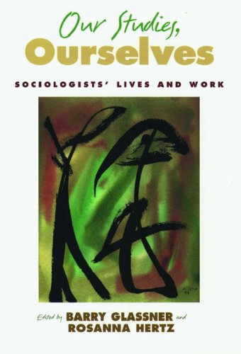 Our Studies, Ourselves: Sociologists' Lives and Work 9780195146615
