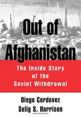 Out of Afghanistan: The Inside Story of the Soviet Withdrawal 9780195062946