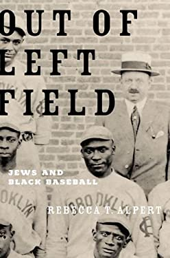 Out of Left Field: Jews and Black Baseball 9780195399004