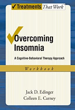 Overcoming Insomnia: A Cognitive-Behavioral Therapy Approach Workbook 9780195365900