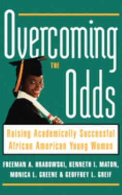 Overcoming the Odds: Raising Academically Successful African American Young Women 9780195126426