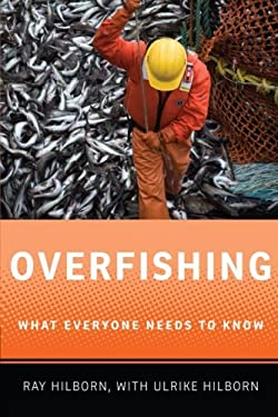 Overfishing: What Everyone Needs to Know 9780199798148
