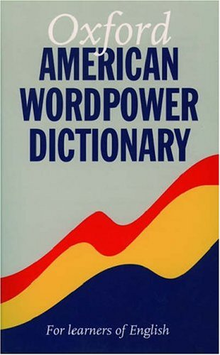 Oxford American WordPower Dictionary: For Learners of English by