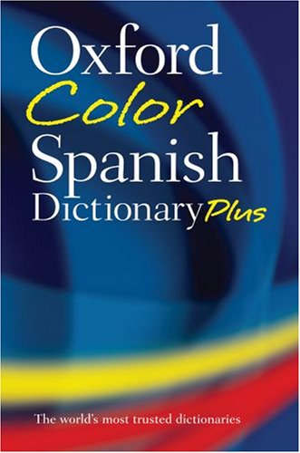 Oxford Color Spanish Dictionary Plus: Spanish-English, English-Spanish/Espanol-Ingles, Ingles-Espanol 9780199218943
