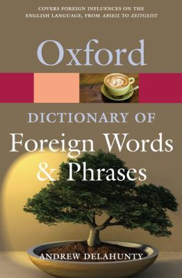 The Oxford Dictionary of Foreign Words and Phrases 9780199543687
