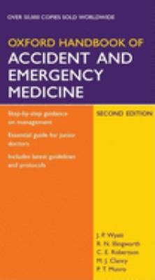 Oxford Handbook of Accident and Emergency Medicine 9780198526230
